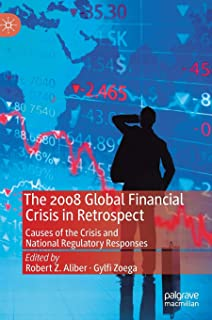 The 2008 Global Financial Crisis in Retrospect: Causes of the Crisis and National Regulatory Responses