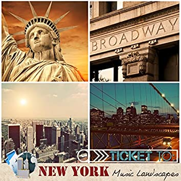 Ticket to New York: Music Landscapes