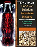 Food and Drink in American History [3 volumes]: A 'Full Course' Encyclopedia