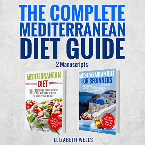 The Complete Mediterranean Diet Guide - 2 Manuscripts audiobook cover art