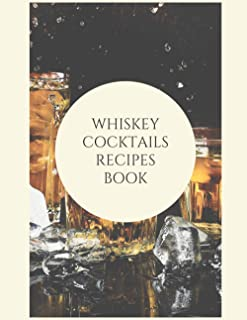 Whiskey cocktails recipes book: Booklet of 50 cocktails to fill with its summary | notebook to fill in