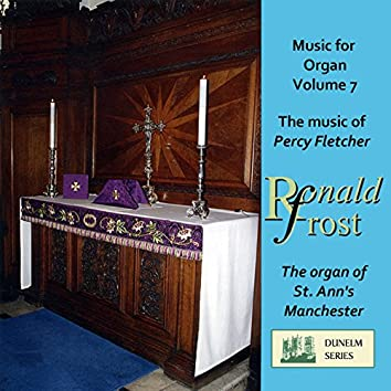 Music for Organ, Vol. 7: The Music of Percy Fletcher