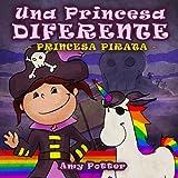 Una Princesa Diferente - Princesa Pirata (Spanish Edition)