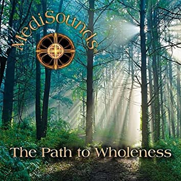MediSounds: The Path to Wholeness