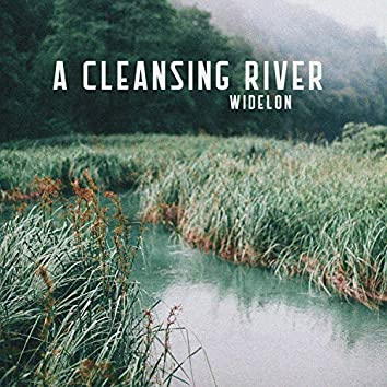 A Cleansing River