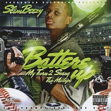 Batter's Up, My Turn 2 Swing Tha Mixtape