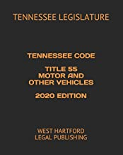 TENNESSEE CODE  TITLE 55 MOTOR AND OTHER VEHICLES  2020 EDITION: WEST HARTFORD LEGAL PUBLISHING