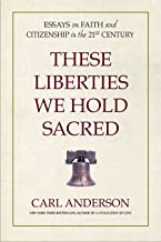 These Liberties We Hold Sacred: Essays on Our Right to Practice Our Faith