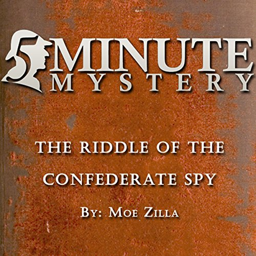5 Minute Mystery - The Riddle of the Confererate Spy audiobook cover art