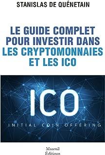 Le guide complet pour investir dans les cryptomonnaies et les ICO