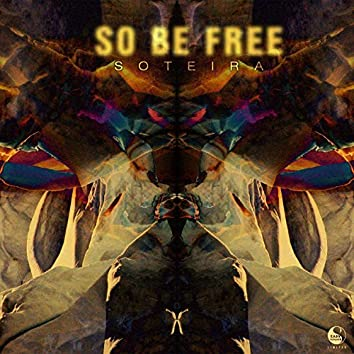 So Be Free