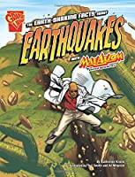 The Earth-Shaking Facts about Earthquakes with Max Axiom, Super Scientist (Graphic Library, Graphic Science)
