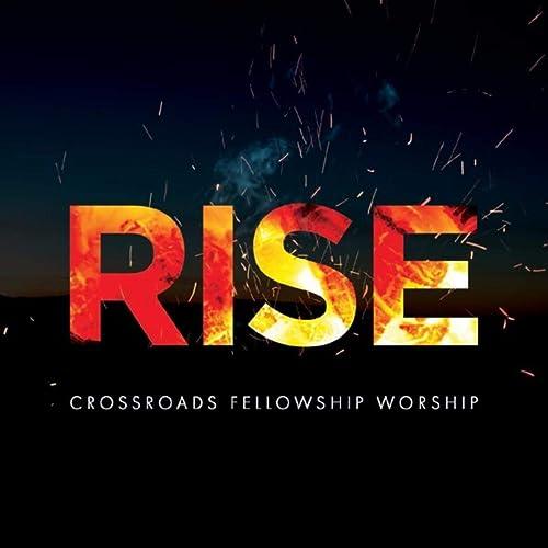Crossroads Fellowship Worship - Rise 2019