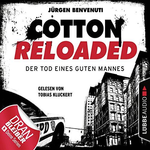 Der Tod eines guten Mannes     Cotton Reloaded 54              Autor:                                                                                                                                 Jürgen Benvenuti                               Sprecher:                                                                                                                                 Tobias Kluckert                      Spieldauer: 3 Std.     64 Bewertungen     Gesamt 4,4