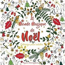Livres Coloriage pour adultes: Le Monde Magique de Noël PDF