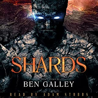 Shards     A Story of the Realm              By:                                                                                                                                 Ben Galley                               Narrated by:                                                                                                                                 Adam Stubbs                      Length: 1 hr and 52 mins     Not rated yet     Overall 0.0