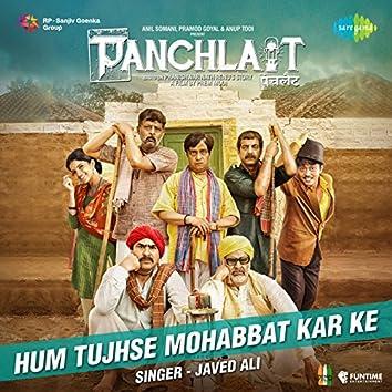 "Hum Tujhse Mohabbat Kar Ke (From ""Panchlait"") - Single"