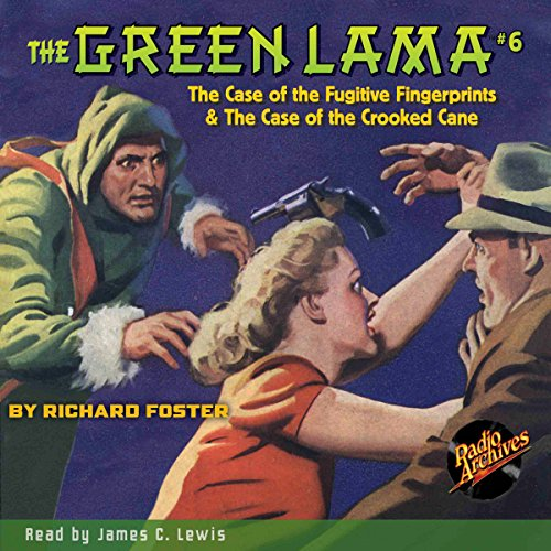 The Green Lama #6: The Case of the Fugitive Fingerprints & The Case of the Crooked Cane audiobook cover art