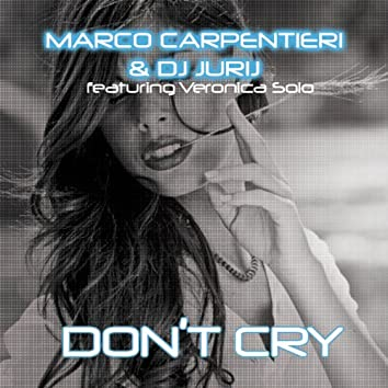 Don't Cry (feat. Veronica Solo)