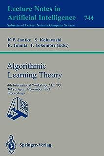 Algorithmic Learning Theory: 4th International Workshop, ALT '93, Tokyo, Japan, November 8-10, 1993. Proceedings