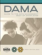 The DAMA Guide to the Data Management Body of Knowledge - Print Edition