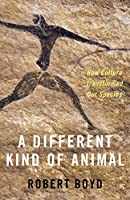 A Different Kind of Animal: How Culture Transformed Our Species (University Center for Human Values)