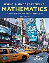 Using & Understanding Mathematics: A Quantitative Reasoning Approach Plus MyLab Math -- 24 Month Access Card Package (7th Edition) (Bennett Science & Math Titles)