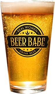 Beer Glass for Women - Beer Babe - Real Women Drink Beer - Funny Pint Glass for Her