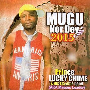 Mugu nor Dey for 2015