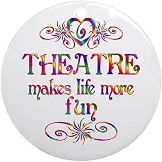 CafePress Theatre More Fun Ornament (Round) Round Holiday Christmas Ornament