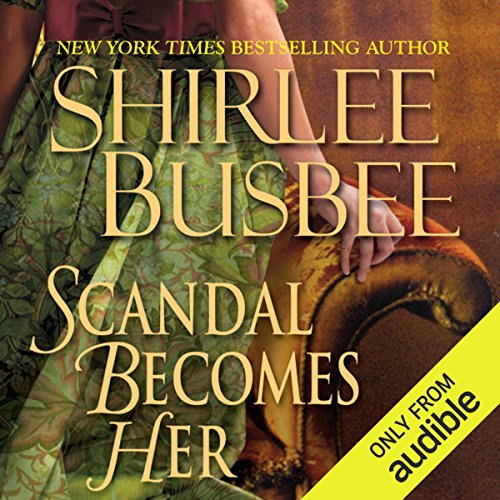 Scandal Becomes Her                   By:                                                                                                                                 Shirlee Busbee                               Narrated by:                                                                                                                                 Ashford MacNab                      Length: 14 hrs and 15 mins     Not rated yet     Overall 0.0