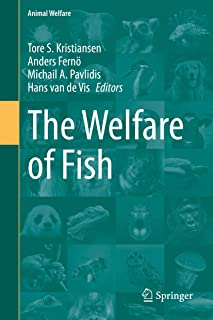 The Welfare of Fish (Animal Welfare Book 20)