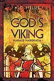 God's Viking: Harald Hardrada: The Life and Times of the Last Great Viking
