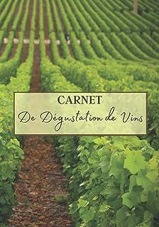 Carnet de Dégustation de Vins: Livre de dégustation de vin à remplir ! Cahier à..