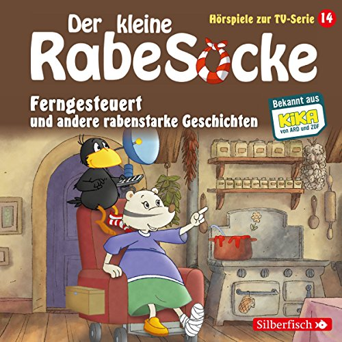 Ferngesteuert und andere rabenstarke Geschichten. Das Hörspiel zur TV-Serie: Der kleine Rabe Socke 14