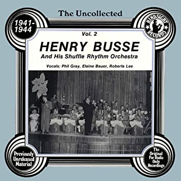 The Uncollected: Henry Busse And His Shuffle Rhythm Orchestra (Vol 2)