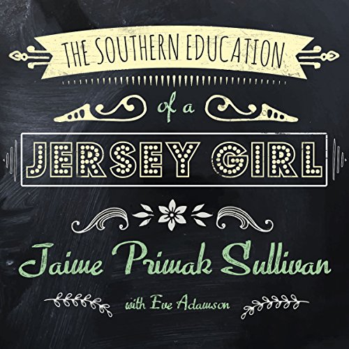 The Southern Education of a Jersey Girl audiobook cover art