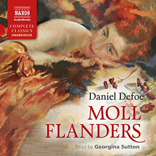 Moll Flanders                   By:                                                                                                                                 Daniel Defoe                               Narrated by:                                                                                                                                 Georgina Sutton                      Length: 12 hrs and 24 mins     1 rating     Overall 3.0