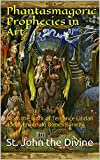 Phantasmagoric Prophecies in Art: From the work of Terrance Lindall and Bienvenido Bones Banez (English Edition)