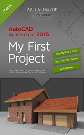 AutoCAD Architecture 2015 My First Project (Metric Version)