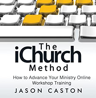 The iChurch Method: How to Advance Your Ministry Online - Workshop Training