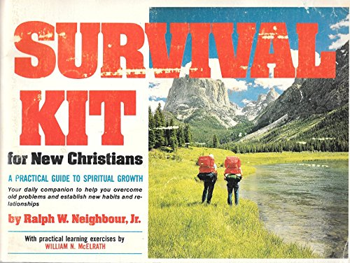 Survival Kit for New Christians Youth Edition: A Practical Guide To Spiritual Growth With Practical Learning Exercises by William N. McElrath