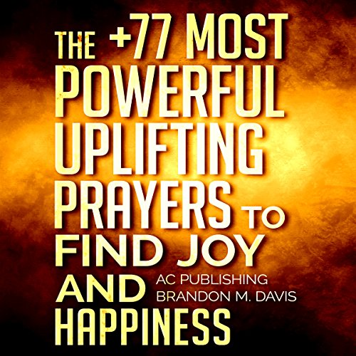 The +77 Most Powerful Uplifting Prayers to Find Joy and Happiness cover art