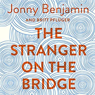 The Stranger on the Bridge                   By:                                                                                                                                 Jonny Benjamin,                                                                                        Britt Pflüger                               Narrated by:                                                                                                                                 Jonny Benjamin,                                                                                        Neil Laybourn,                                                                                        Britt Pflüger                      Length: 6 hrs and 3 mins     30 ratings     Overall 4.7
