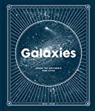 Galaxies: Inside the Universe's Star Cities