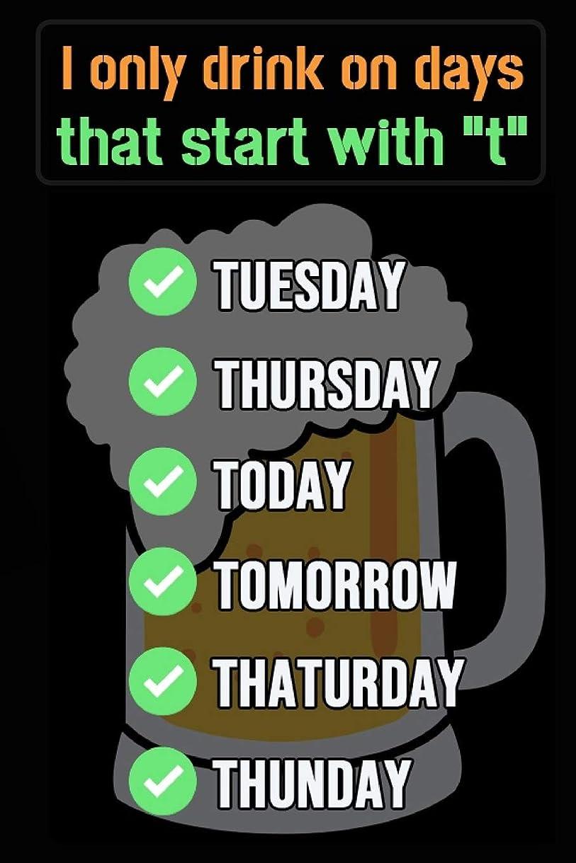 慣れる人生を作る圧縮されたI Only Drink On Days That Start With