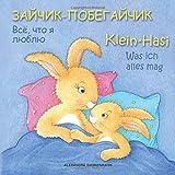 Klein Hasi - Was ich alles mag, Bilderbuch Deutsch-Russisch (zweisprachig/bilingual) ab 2 Jahren (Klein Hasi - Deutsch-Russisch, Band 2) - Alexandra Dannenmann