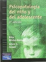 Psicopatologia del Nio y del Adolescente - 3 EDI (Spanish Edition) by Rita Wicks-Nelson(2000-03)