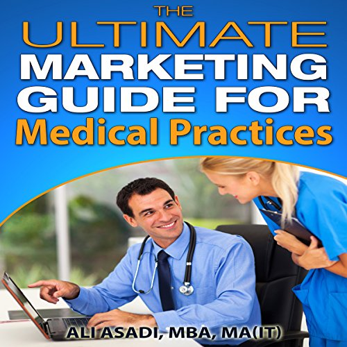 The Ultimate Marketing Guide for Medical Practices audiobook cover art