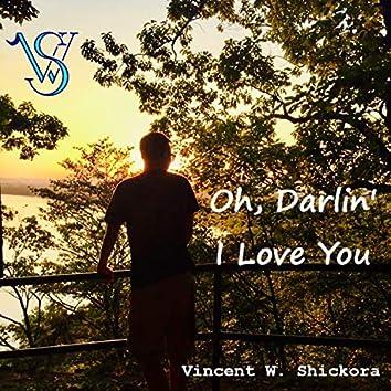 Oh, Darlin' I Love You